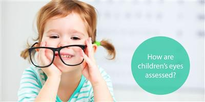 How are children's eyes assessed?